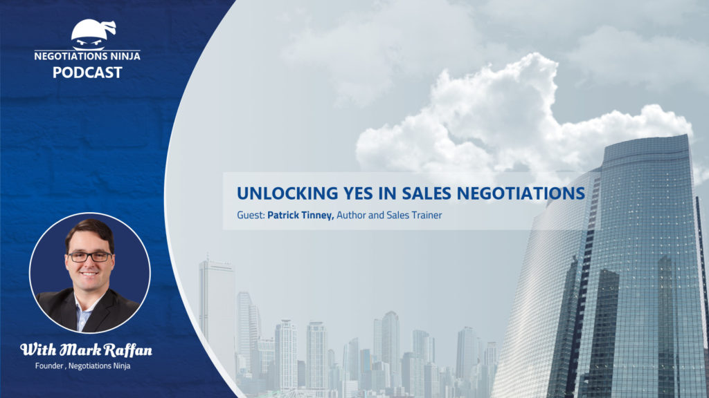 Episode 60 – Unlocking Yes in Sales Negotiations
