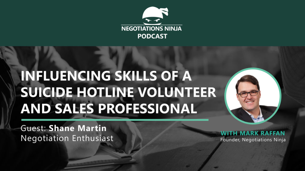 Influencing Skills Of A Suicide Hotline Volunteer And Sales Professional, with Shane Martin, Ep #104