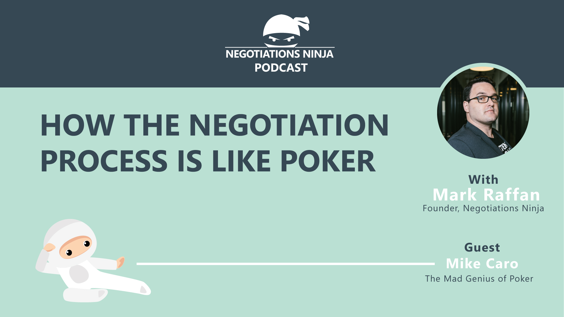 How The Negotiation Process Is Like Poker With Mike Caro Ep 105 Negotiations Ninja