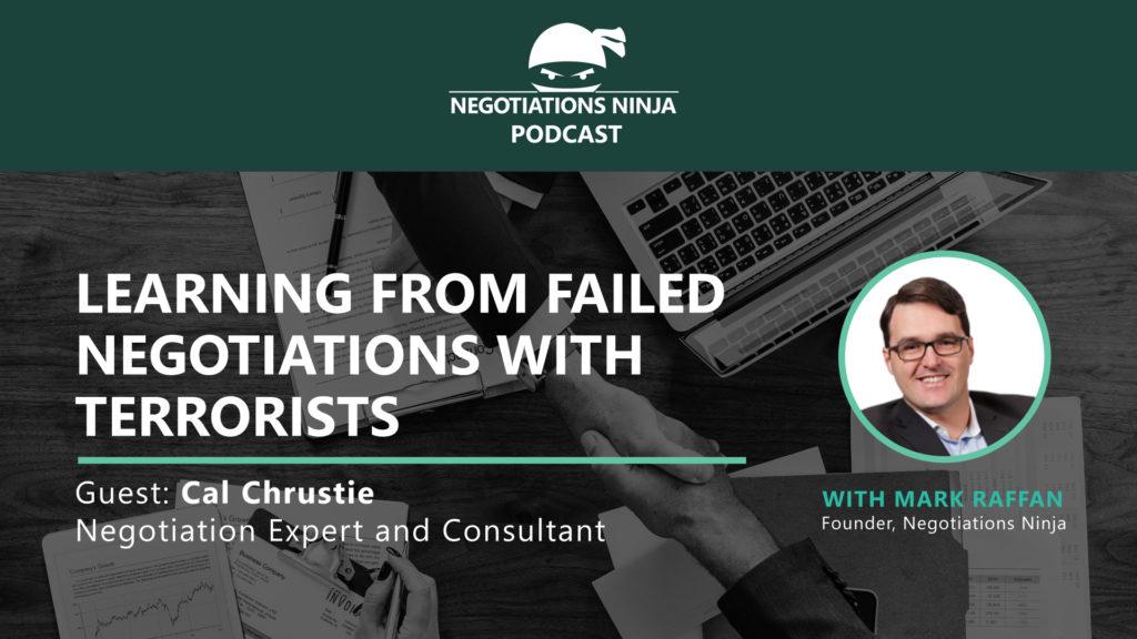 Learning From Failed Negotiations With Terrorists, with Cal Chrustie, Ep #120
