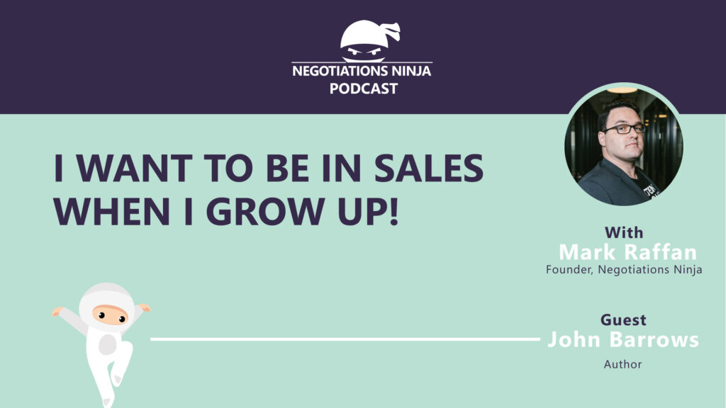 John Barrows I Want to Be in Sales When I Grow Up!
